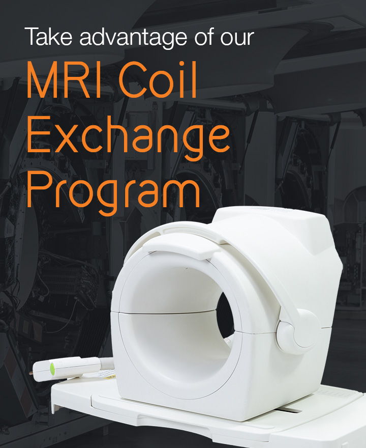 Take advantage of our MRI Coil Exchange Program